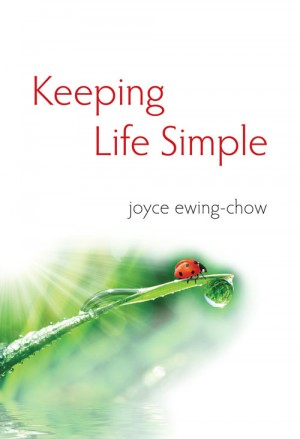 Keeping Life simple by joyce ewing-chow from ARMOUR Publishing Pte Ltd in Christianity category
