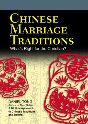 Chinese Marriage traditions - What's Right for the Christian?