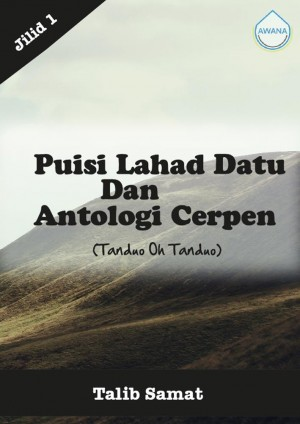 Antologi Cerpen & Puisi Lahad Datu (Tanduo Oh Tanduo!) Jilid I by Talib Samat from Awana in General Academics category