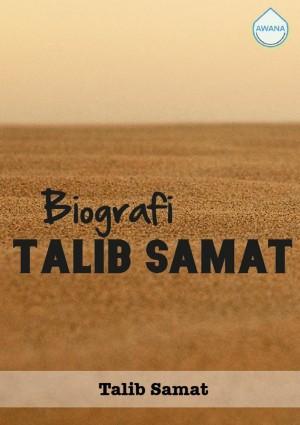 Biografi Talib Samat by Talib Samat from Awana in General Academics category