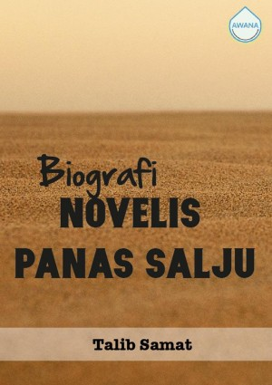 Biografi Novelis Panas Salju by Talib Samat from Awana in General Academics category