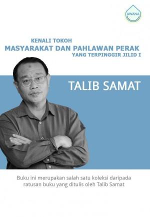 Kenali Tokoh Masyarakat dan Pahlawan Perak yang Terpinggir Jilid I by Talib Samat from Awana in General Academics category
