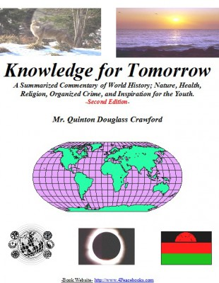 Knowledge for Tomorrow A Summarized Commentary of World History, Nature, Health, Religion, Organized Crime, and Inspiration for the Youth by Quinton Douglass Crawford from Bookbaby in Politics category