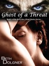Ghost of a Threat Book 1 of the Betty Boo, Ghost Hunter Series by Beth Dolgner from  in  category