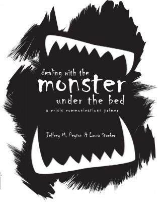 Dealing with the Monster Under the Bed: A Crisis Communications Primer  by Jeffrey M. Peyton from Bookbaby in Business & Management category