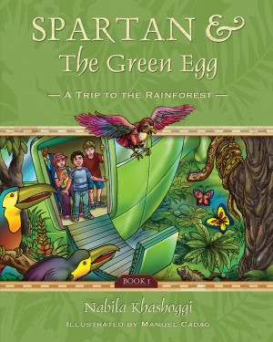 Spartan and the Green Egg, Book 1 - A Trip to the Rainforest by Nabila Khashoggi from Bookbaby in Teen Novel category