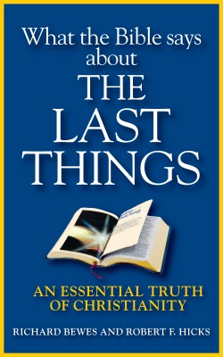 What the Bible Says about the Last Things An Essential Truth of Christianity by Richard Bewes from Bookbaby in Religion category