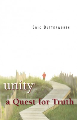 Unity - A Quest for Truth by Eric Butterworth from Bookbaby in Religion category