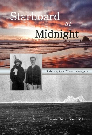 Starboard at Midnight A Story of Two Titanic Passengers by Helen B. Sanford from Bookbaby in Autobiography,Biography & Memoirs category