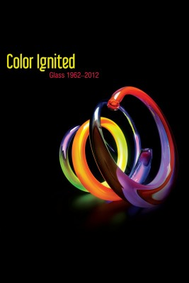 Color Ignited: Glass 1962–2012