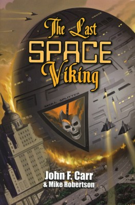 The Last Space Viking  by John F. Carr from Bookbaby in General Novel category