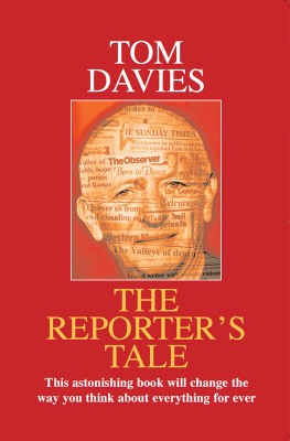 The Reporter's Tale  by Tom Davies from Bookbaby in Autobiography,Biography & Memoirs category