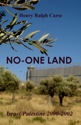 No-One Land: Israel/Palestine 2000-2002 Illustrated Edition by Henry Ralph Carse from Bookbaby in History category
