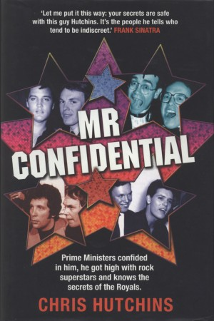 Mr Confidential  by Chris Hutchins from Bookbaby in Autobiography,Biography & Memoirs category