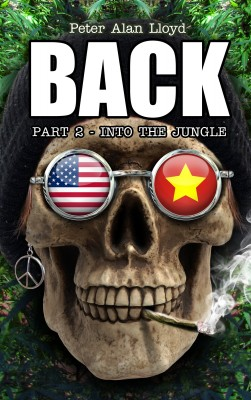 Back Part 2: Into the Jungle by Peter Alan Lloyd from Bookbaby in General Novel category