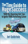 The Tiny Guide to Huge Success 100 Biz Boosting Hot Tips to Ignite Your Performing Career - text