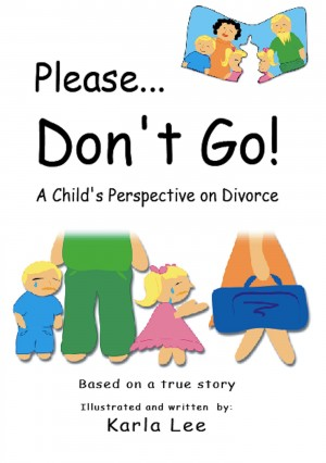 Please Don't Go! by Karla Lee from Bookbaby in Family & Health category