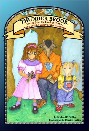 Thunder Brook - Escape from the land of Hufrra, Adam and the Valley of the Weedgrass by Michael P. Collins from Bookbaby in Teen Novel category
