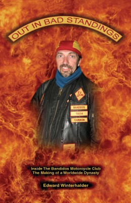 Out In Bad Standings: Inside The Bandidos Motorcycle Club (Part One) The Making Of A Worldwide Dynasty by Edward Winterhalder from Bookbaby in Autobiography,Biography & Memoirs category