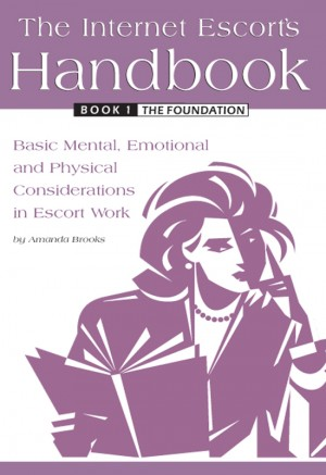 The Internet Escort's Handbook Book 1: The Foundation by Amanda Brooks from Bookbaby in General Novel category