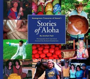 Stories of Aloha Homegrown Treasures of Hawai'i