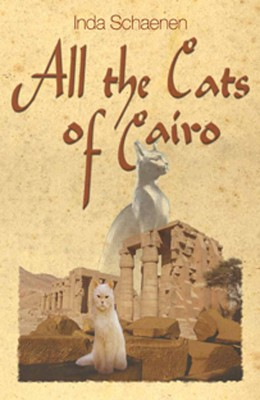 All the Cats of Cairo  by Inda Schaenen from Bookbaby in Teen Novel category