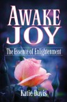 Awake Joy The Essence of Enlightenment by Katie Davis from  in  category