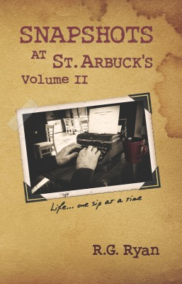 Snapshots At St. Arbuck's Vol 2 Life...one sip at a time. by R.G. Ryan from Bookbaby in General Novel category