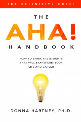 The AHA! Handbook - How to Spark the Insights That Will Transform Your Life and Career by Donna Hartney, Ph.D. from Bookbaby in Lifestyle category