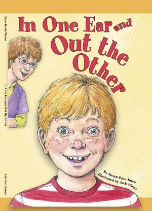 In One Ear and Out the Other  by Susan Pace-Koch from Bookbaby in Teen Novel category