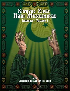 Riwayat Hidup Nabi Muhammad - Ilustrasi - Vol. 1 Riwayat Hidup Nabi Muhammad by Abdullah ibn Abi Sarh from Bookbaby in History category
