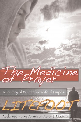 The Medicine of Prayer A Journey of Faith to Live a Life of Purpose