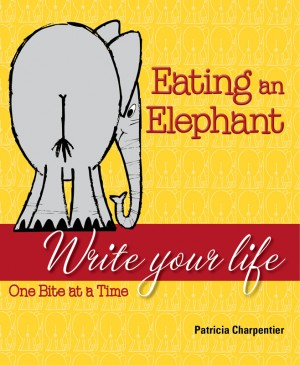 Eating an Elephant Write Your Life One Bite at a Time by Patricia Charpentier from Bookbaby in General Novel category