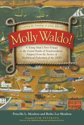 Molly Waldo! - A Young Man's First Voyage to the Grand Banks of Newfoundland by Priscilla L. Moulton from Bookbaby in History category