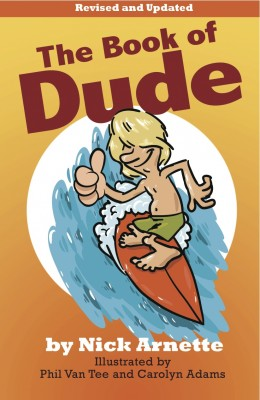 The Book of Dude Dudes And Dudettes From Around The World Doing What They Dude! by Nick Arnette from Bookbaby in General Novel category