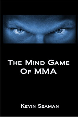 The Mind Game Of MMA 12 Lessons To Develop The Mental ToughnessEssential To Becoming A Champion by Kevin Seaman from Bookbaby in Sports & Hobbies category