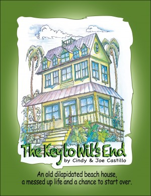 The Key to Wit's End An old dilapidated beach house, a messed up life and a chance to start over. by Cindy Castillo from Bookbaby in Romance category