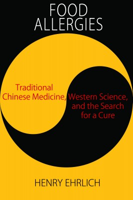 Food Allergies: - Traditional Chinese Medicine, Western Science, and the Search for a Cure by Henry Ehrlich from Bookbaby in Family & Health category