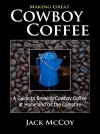 Making Great Cowboy Coffee A Guide to Brewing Cowboy Coffee at Home and on the Campfire - text