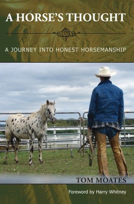 A Horse's Thought A Journey into Honest Horsemanship by Tom Moates from Bookbaby in General Novel category