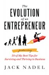 The Evolution of an Entrepreneur Featuring 50 of My Best Tips for Surviving and Thriving in Business - text