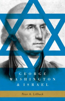George Washington & Israel  by Peter A. Lillback from Bookbaby in History category