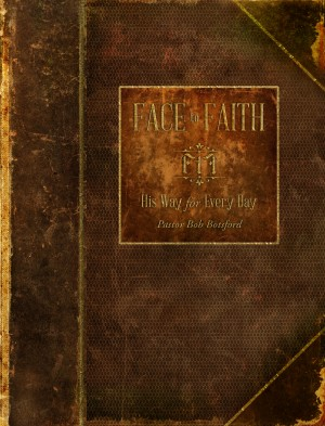 Face to Faith His Way for Every Day by Pastor Bob Botsford from Bookbaby in Religion category