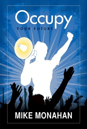 Occupy Your Future  by Mike Monahan from Bookbaby in Lifestyle category