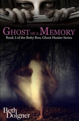 Ghost of a Memory Book 3 of the Betty Boo, Ghost Hunter Series by Beth Dolgner from Bookbaby in Romance category