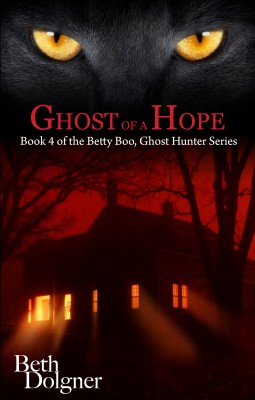 Ghost of a Hope: Book 4 of the Betty Boo, Ghost Hunter Series  by Beth Dolgner from Bookbaby in General Novel category