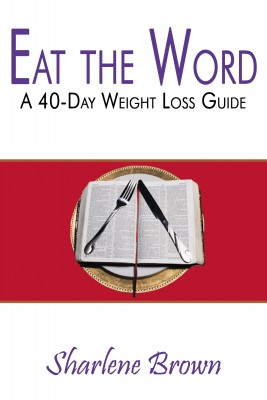 Eat the Word A 40-Day Weight Loss Guide by Sharlene Brown from Bookbaby in Family & Health category