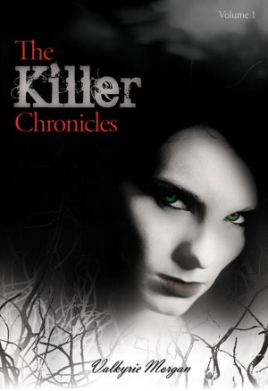 The Killer Chronicles  by Valkyrie Morgan from Bookbaby in General Novel category