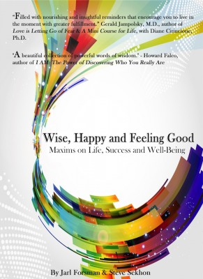 Wise, Happy and Feeling Good Maxims on Life, Success and Well Being