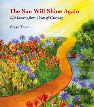 The Sun Will Shine Again Life Lessons from a Year of Grieving by Sissy Taran from Bookbaby in Family & Health category
